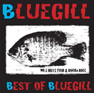 BLUEGILL『BEST OF BLUEGILL』